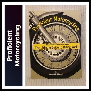 Proficient Motorcycling, by David L. Hough